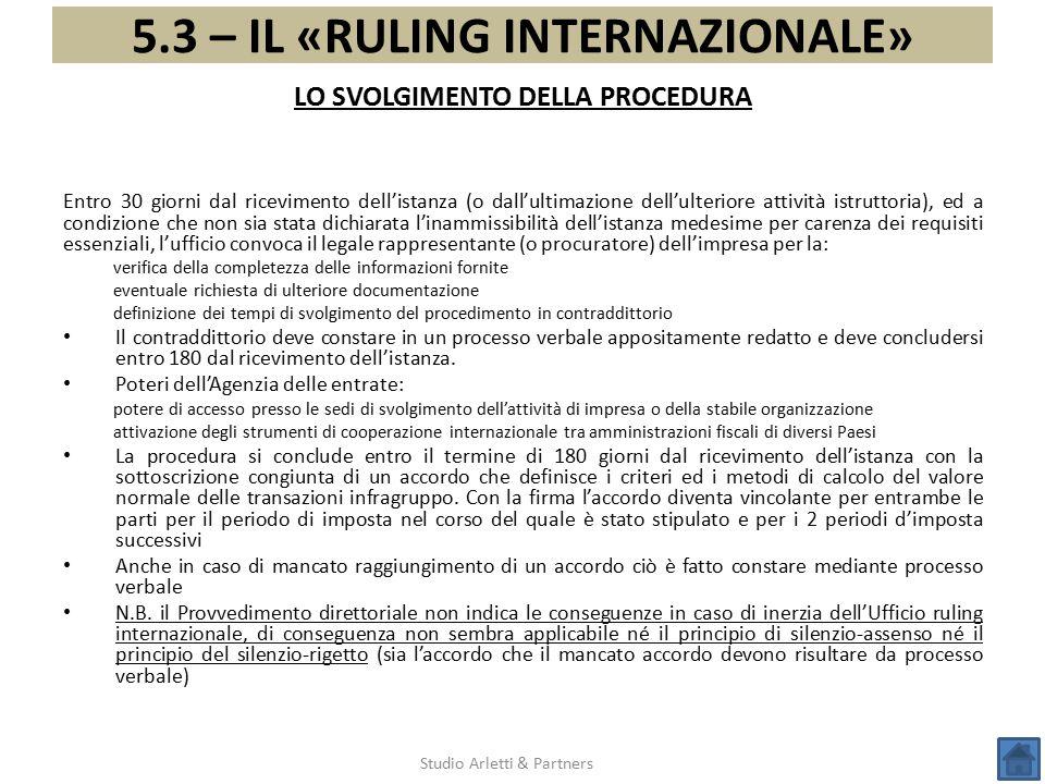 5.3 – IL «RULING INTERNAZIONALE» Studio Arletti & Partners Entro 30 giorni dal ricevimento dell'istanza (o dall'ultimazione dell'ulteriore attività is