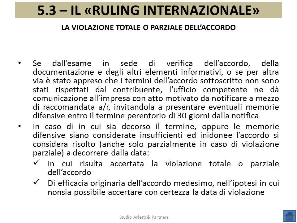 5.3 – IL «RULING INTERNAZIONALE» Studio Arletti & Partners Se dall'esame in sede di verifica dell'accordo, della documentazione e degli altri elementi