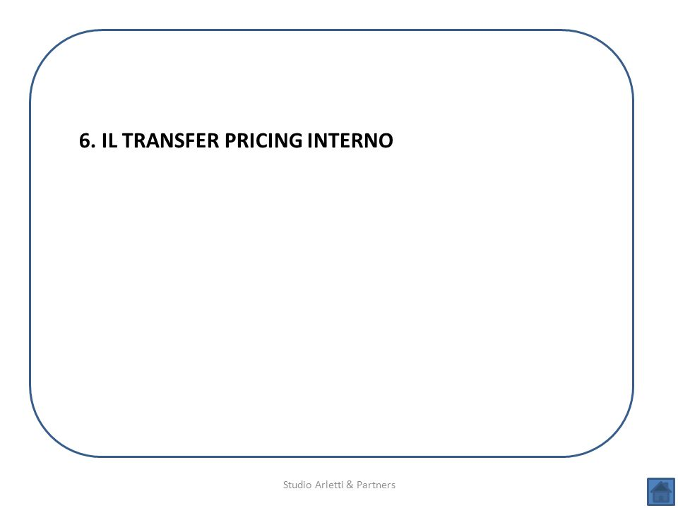 Studio Arletti & Partners 6. IL TRANSFER PRICING INTERNO