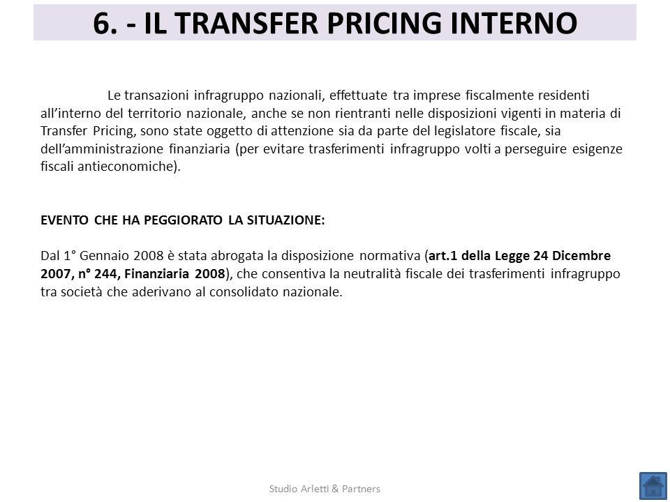6. - IL TRANSFER PRICING INTERNO Studio Arletti & Partners Le transazioni infragruppo nazionali, effettuate tra imprese fiscalmente residenti all'inte