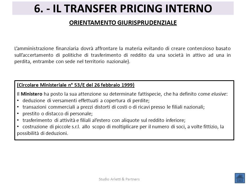 6. - IL TRANSFER PRICING INTERNO ORIENTAMENTO GIURISPRUDENZIALE Studio Arletti & Partners L'amministrazione finanziaria dovrà affrontare la materia ev