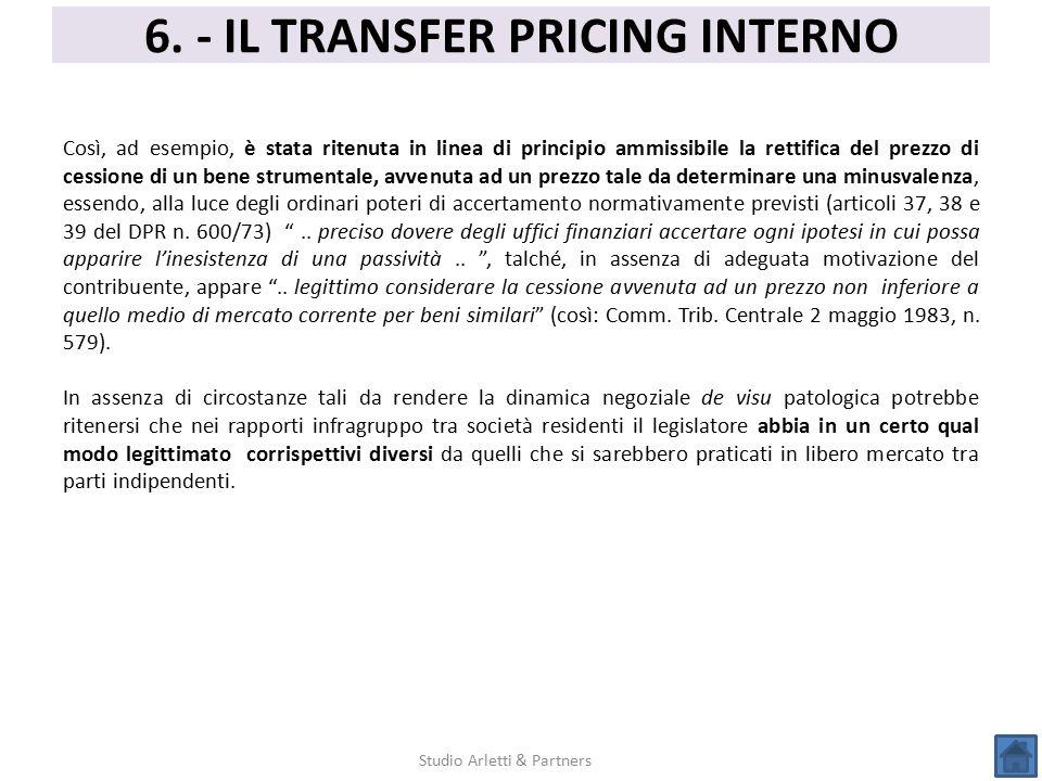 6. - IL TRANSFER PRICING INTERNO Studio Arletti & Partners Così, ad esempio, è stata ritenuta in linea di principio ammissibile la rettifica del prezz
