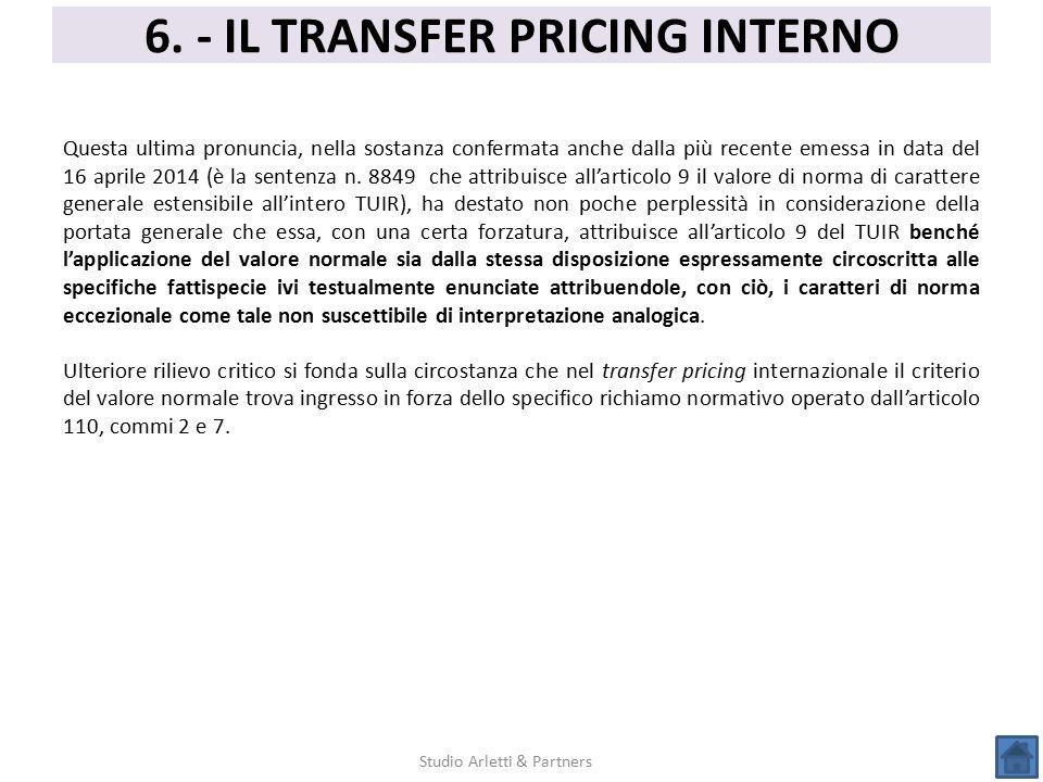 6. - IL TRANSFER PRICING INTERNO Studio Arletti & Partners Questa ultima pronuncia, nella sostanza confermata anche dalla più recente emessa in data d