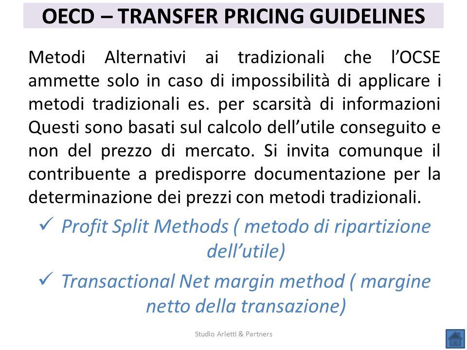 Studio Arletti & Partners OECD – TRANSFER PRICING GUIDELINES Metodi Alternativi ai tradizionali che l'OCSE ammette solo in caso di impossibilità di ap