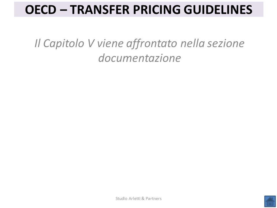 Studio Arletti & Partners OECD – TRANSFER PRICING GUIDELINES Il Capitolo V viene affrontato nella sezione documentazione