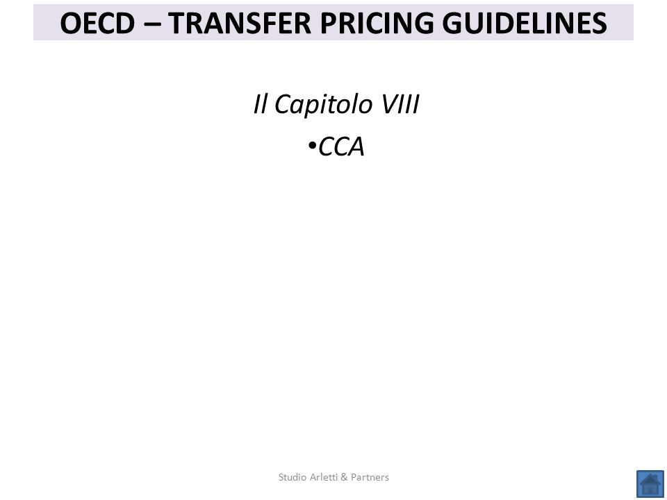 Studio Arletti & Partners OECD – TRANSFER PRICING GUIDELINES Il Capitolo VIII CCA