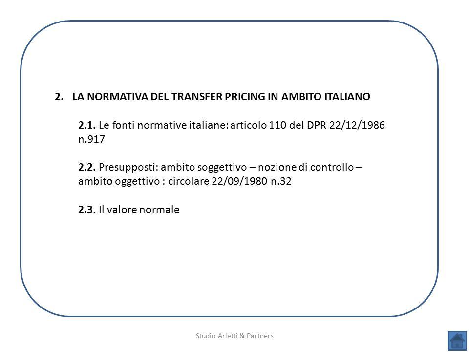 Studio Arletti & Partners 2.LA NORMATIVA DEL TRANSFER PRICING IN AMBITO ITALIANO 2.1. Le fonti normative italiane: articolo 110 del DPR 22/12/1986 n.9