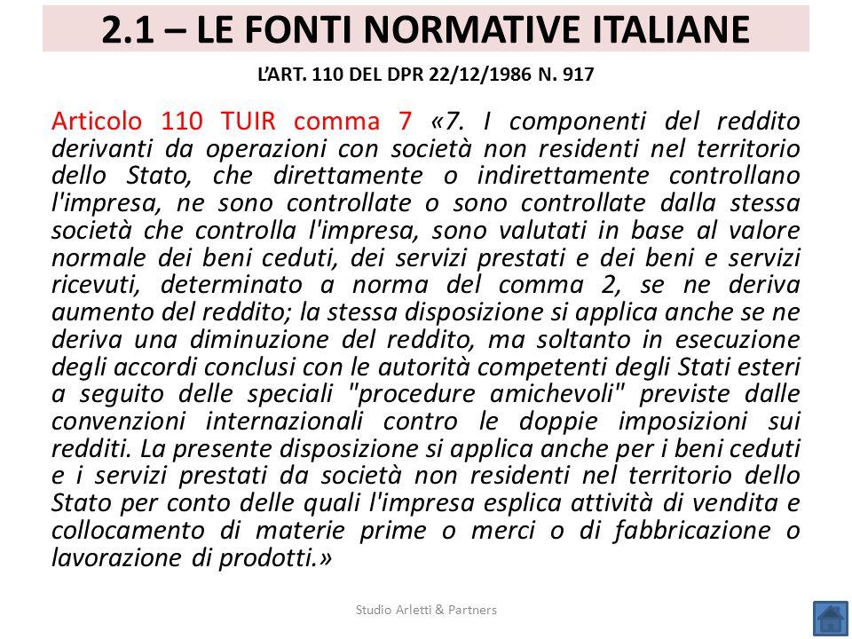Articolo 110 TUIR comma 7 «7. I componenti del reddito derivanti da operazioni con società non residenti nel territorio dello Stato, che direttamente