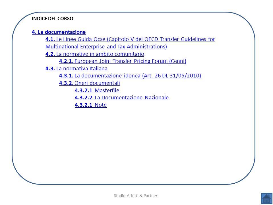 Studio Arletti & Partners INDICE DEL CORSO 4. La documentazione 4.1. Le Linee Guida Ocse (Capitolo V del OECD Transfer Guidelines for Multinational En