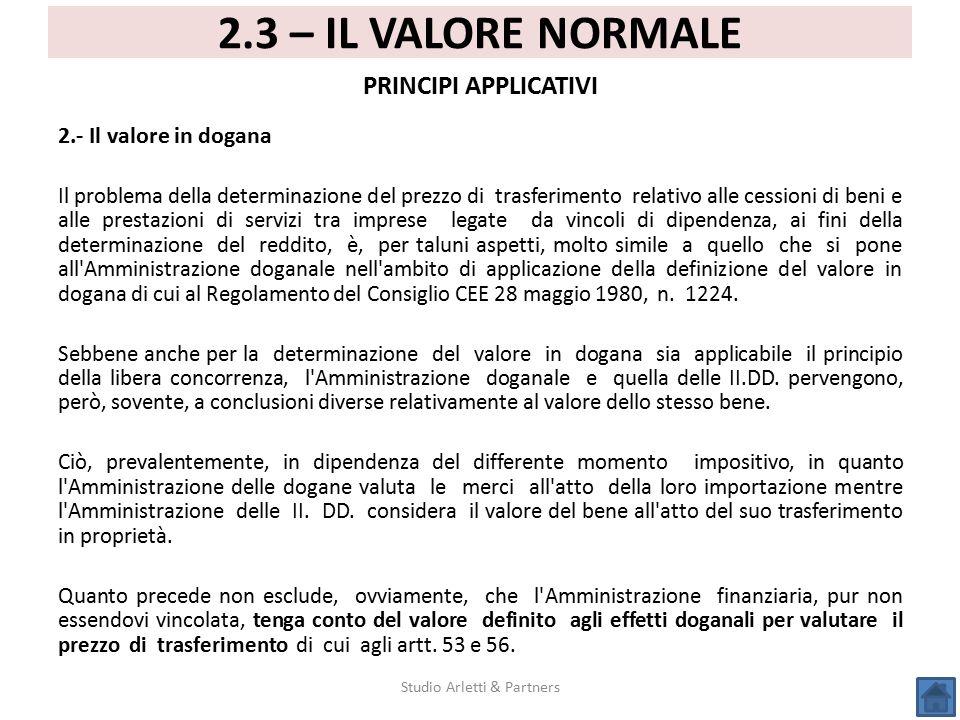 2.- Il valore in dogana Il problema della determinazione del prezzo di trasferimento relativo alle cessioni di beni e alle prestazioni di servizi tra