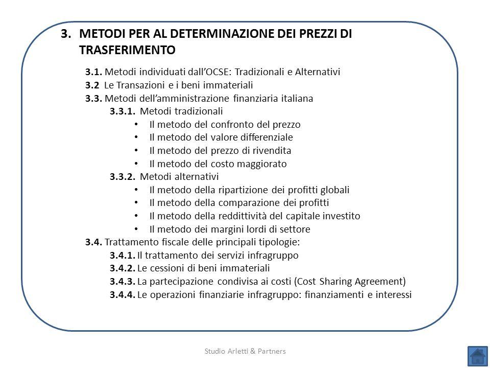 Studio Arletti & Partners 3.METODI PER AL DETERMINAZIONE DEI PREZZI DI TRASFERIMENTO 3.1. Metodi individuati dall'OCSE: Tradizionali e Alternativi 3.2
