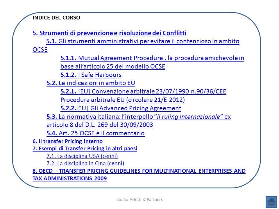Studio Arletti & Partners INDICE DEL CORSO 5. Strumenti di prevenzione e risoluzione dei Conflitti 5.1. Gli strumenti amministrativi per evitare il co