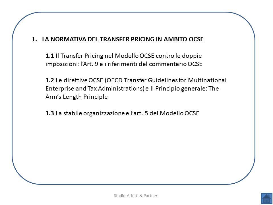 Studio Arletti & Partners 1.LA NORMATIVA DEL TRANSFER PRICING IN AMBITO OCSE 1.1 Il Transfer Pricing nel Modello OCSE contro le doppie imposizioni: l'