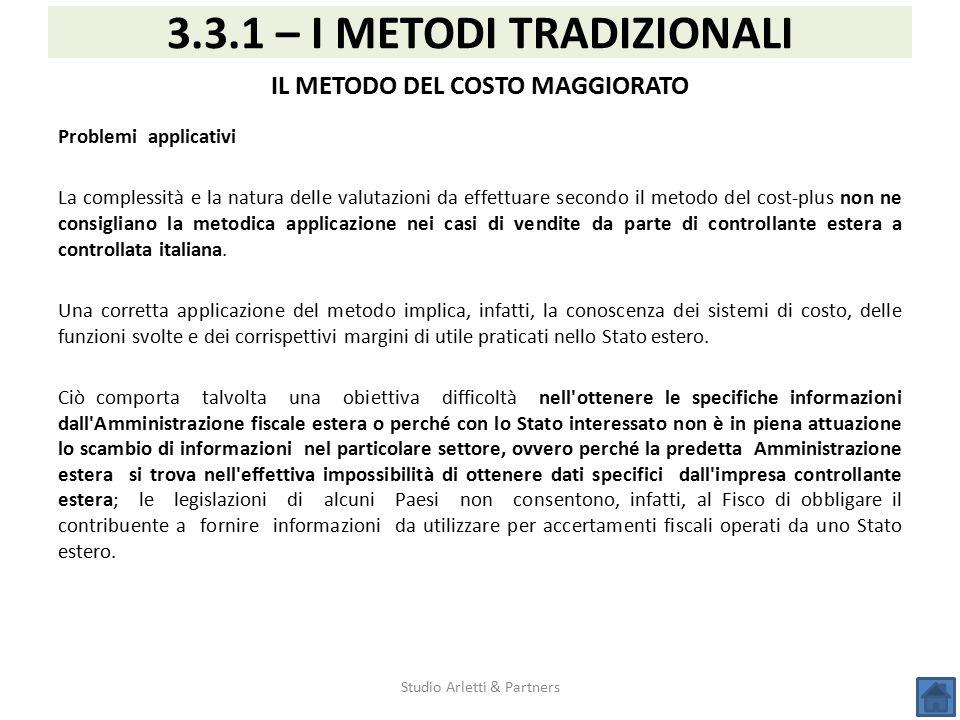 Studio Arletti & Partners 3.3.1 – I METODI TRADIZIONALI IL METODO DEL COSTO MAGGIORATO Problemi applicativi La complessità e la natura delle valutazio