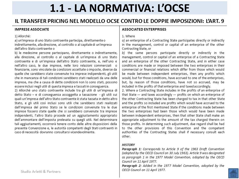 1.1 - LA NORMATIVA: L'OCSE Studio Arletti & Partners IL TRANSFER PRICING NEL MODELLO OCSE CONTRO LE DOPPIE IMPOSIZIONI: L'ART. 9 IMPRESE ASSOCIATE 1)