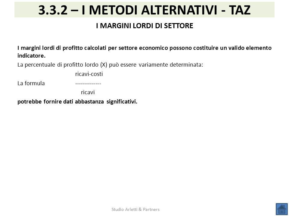 Studio Arletti & Partners 3.3.2 – I METODI ALTERNATIVI - TAZ I MARGINI LORDI DI SETTORE I margini lordi di profitto calcolati per settore economico po