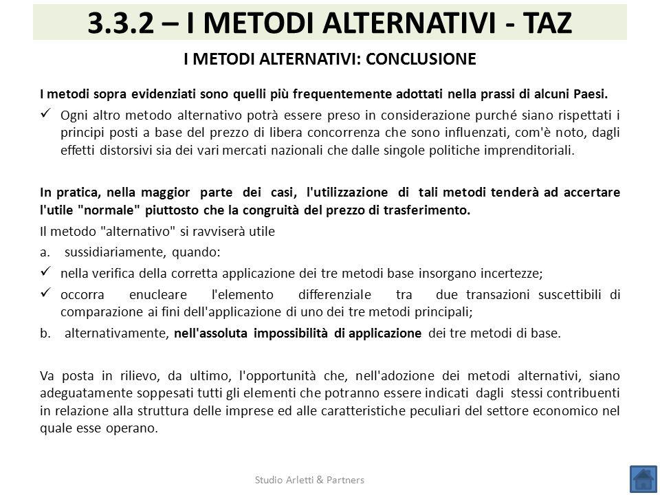 Studio Arletti & Partners 3.3.2 – I METODI ALTERNATIVI - TAZ I METODI ALTERNATIVI: CONCLUSIONE I metodi sopra evidenziati sono quelli più frequentemen