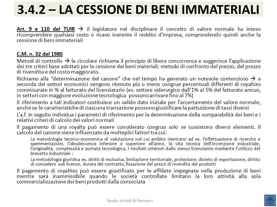 Studio Arletti & Partners 3.4.2 – LA CESSIONE DI BENI IMMATERIALI Art. 9 e 110 del TUIR  il legislatore nel disciplinare il concetto di valore normal