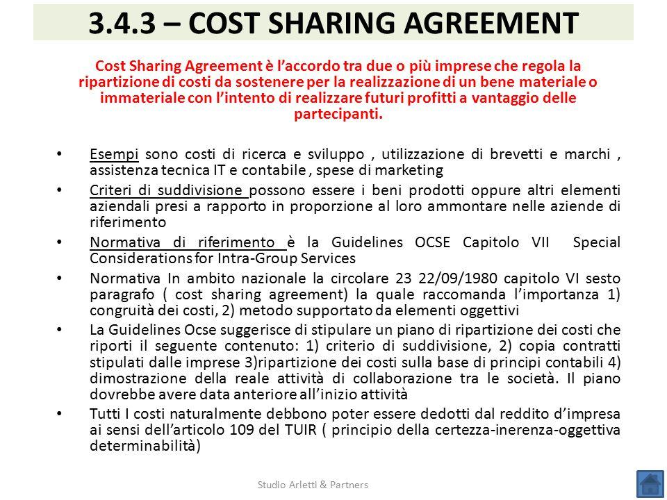 Studio Arletti & Partners 3.4.3 – COST SHARING AGREEMENT Cost Sharing Agreement è l'accordo tra due o più imprese che regola la ripartizione di costi