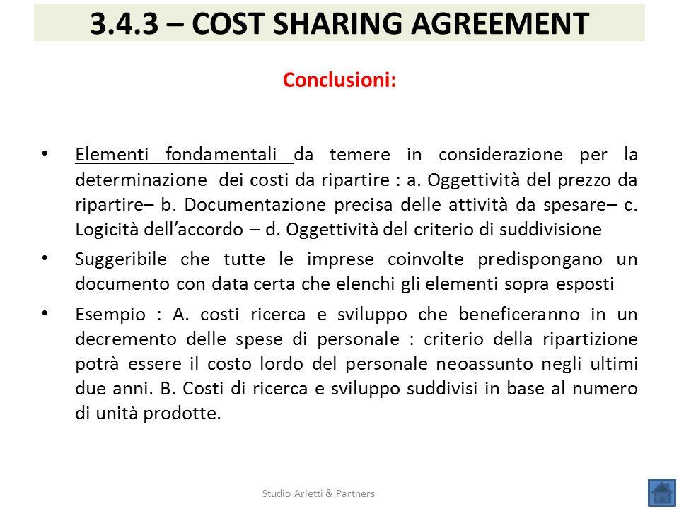 Studio Arletti & Partners 3.4.3 – COST SHARING AGREEMENT Conclusioni: Elementi fondamentali da temere in considerazione per la determinazione dei cost