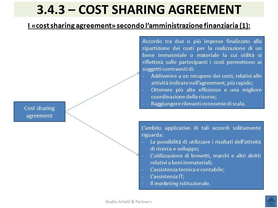 Studio Arletti & Partners 3.4.3 – COST SHARING AGREEMENT I «cost sharing agreement» secondo l'amministrazione finanziaria (1): Accordo tra due o più i