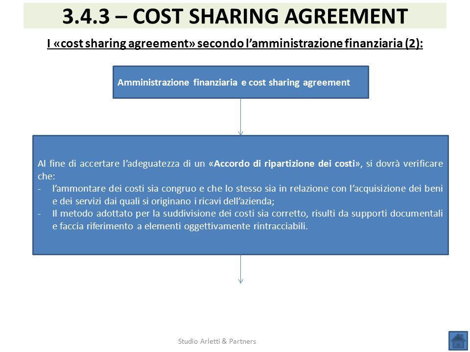 Studio Arletti & Partners 3.4.3 – COST SHARING AGREEMENT I «cost sharing agreement» secondo l'amministrazione finanziaria (2): Amministrazione finanzi