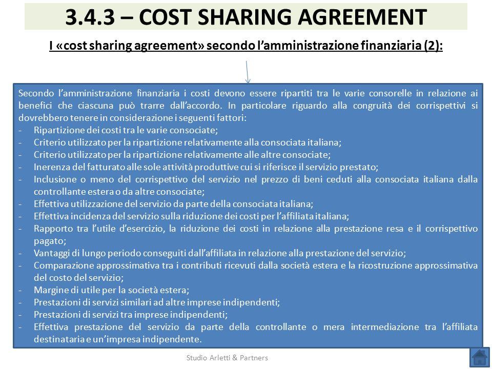Studio Arletti & Partners 3.4.3 – COST SHARING AGREEMENT I «cost sharing agreement» secondo l'amministrazione finanziaria (2): Secondo l'amministrazio