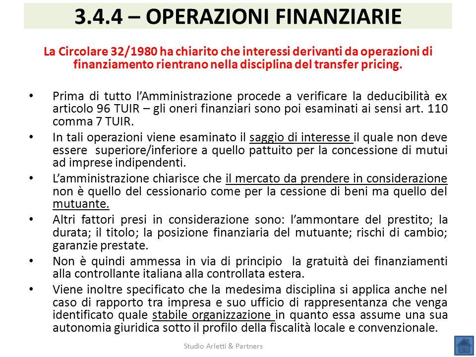 Studio Arletti & Partners 3.4.4 – OPERAZIONI FINANZIARIE La Circolare 32/1980 ha chiarito che interessi derivanti da operazioni di finanziamento rient