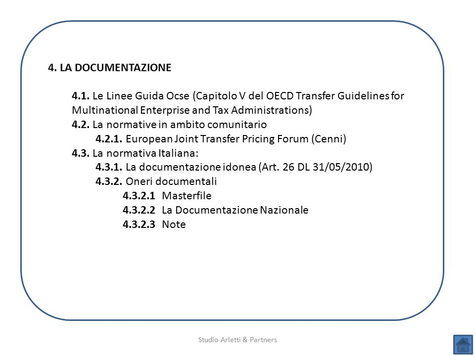 Studio Arletti & Partners 4. LA DOCUMENTAZIONE 4.1. Le Linee Guida Ocse (Capitolo V del OECD Transfer Guidelines for Multinational Enterprise and Tax