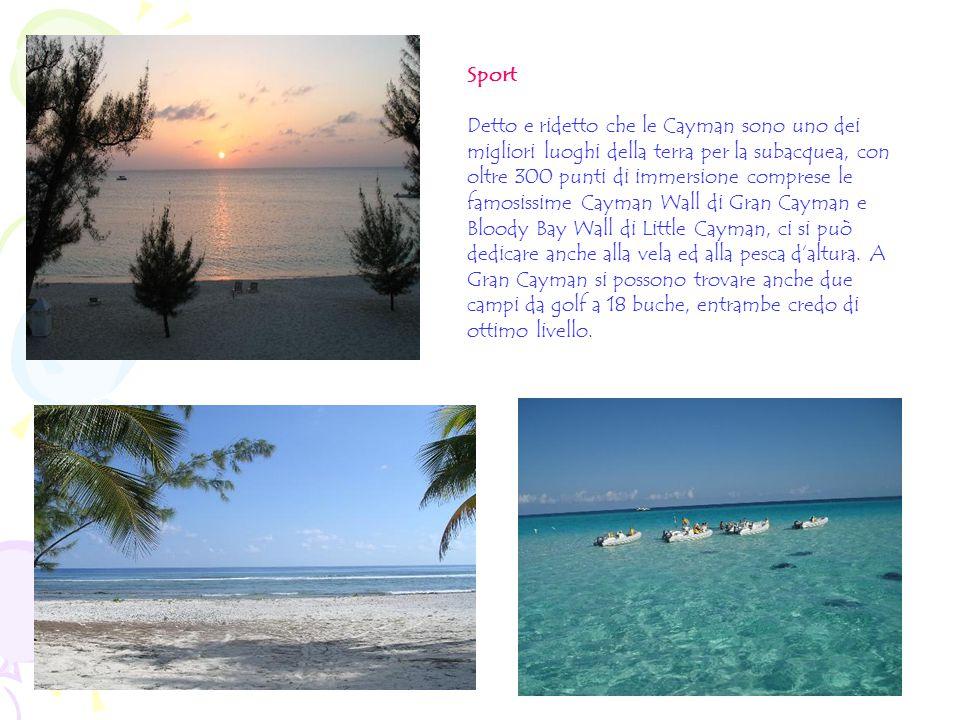 Sport Detto e ridetto che le Cayman sono uno dei migliori luoghi della terra per la subacquea, con oltre 300 punti di immersione comprese le famosissime Cayman Wall di Gran Cayman e Bloody Bay Wall di Little Cayman, ci si può dedicare anche alla vela ed alla pesca d'altura.