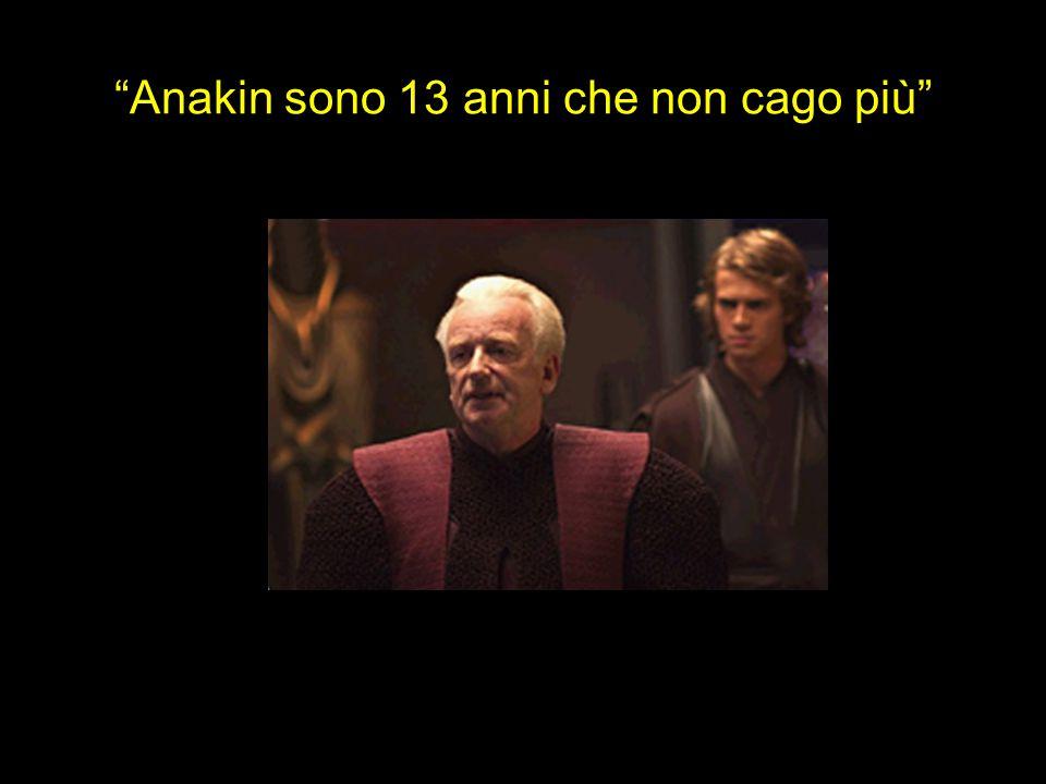 Anakin sono 13 anni che non cago più