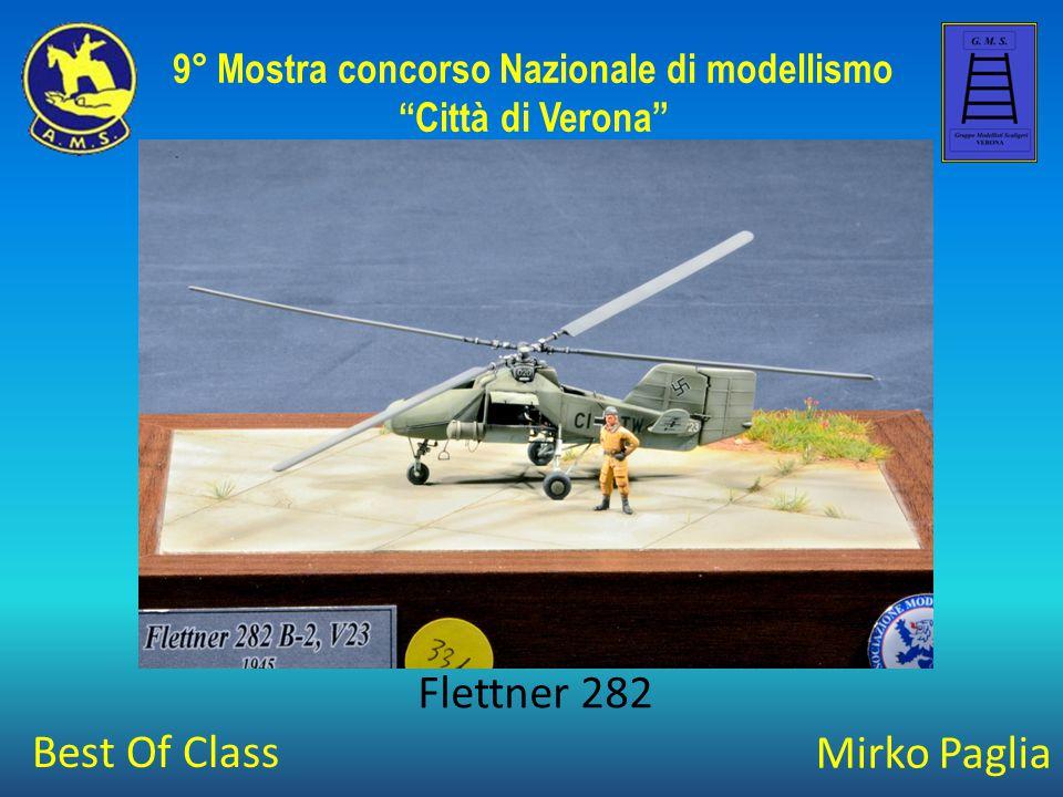 """Mirko Paglia Flettner 282 9° Mostra concorso Nazionale di modellismo """"Città di Verona"""" Best Of Class"""