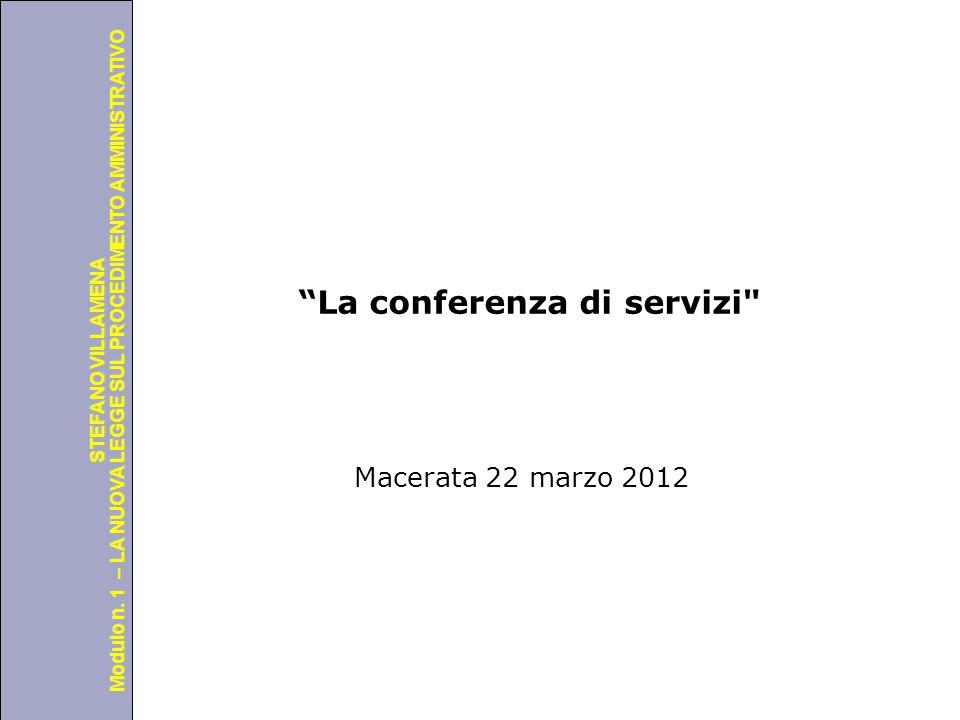"""Università degli Studi di Perugia Modulo n. 1 – LA NUOVA LEGGE SUL PROCEDIMENTO AMMINISTRATIVO STEFANO VILLAMENA """"La conferenza di servizi"""
