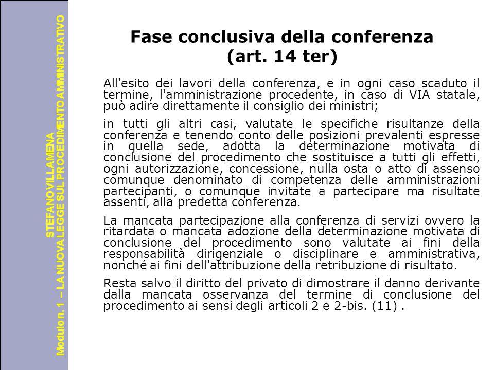 Università degli Studi di Perugia Modulo n. 1 – LA NUOVA LEGGE SUL PROCEDIMENTO AMMINISTRATIVO STEFANO VILLAMENA Fase conclusiva della conferenza (art