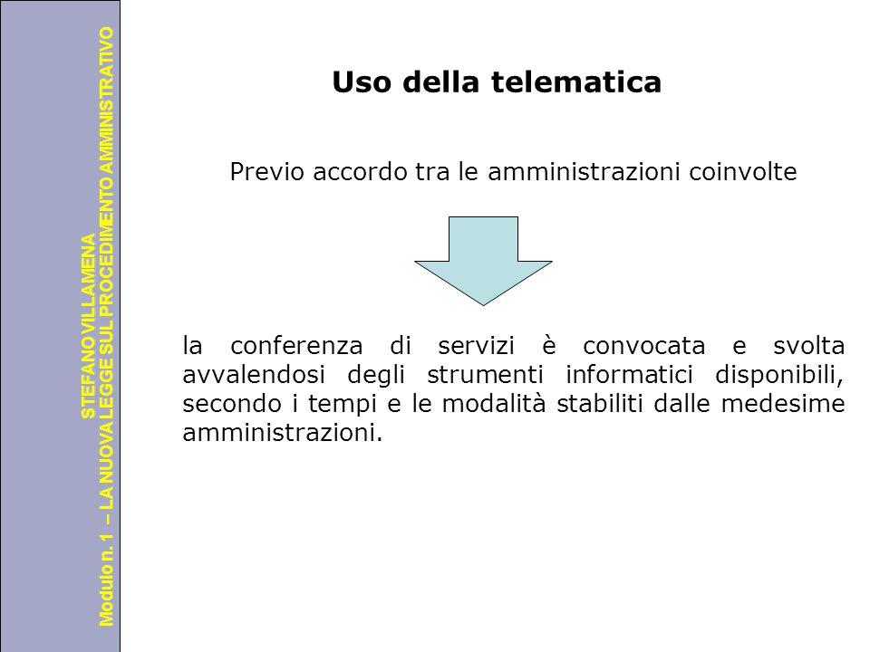 Università degli Studi di Perugia Modulo n. 1 – LA NUOVA LEGGE SUL PROCEDIMENTO AMMINISTRATIVO STEFANO VILLAMENA Uso della telematica Previo accordo t