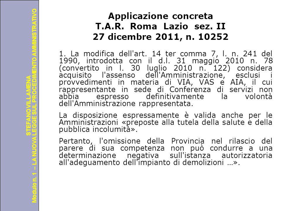 Università degli Studi di Perugia Modulo n. 1 – LA NUOVA LEGGE SUL PROCEDIMENTO AMMINISTRATIVO STEFANO VILLAMENA Applicazione concreta T.A.R. Roma Laz