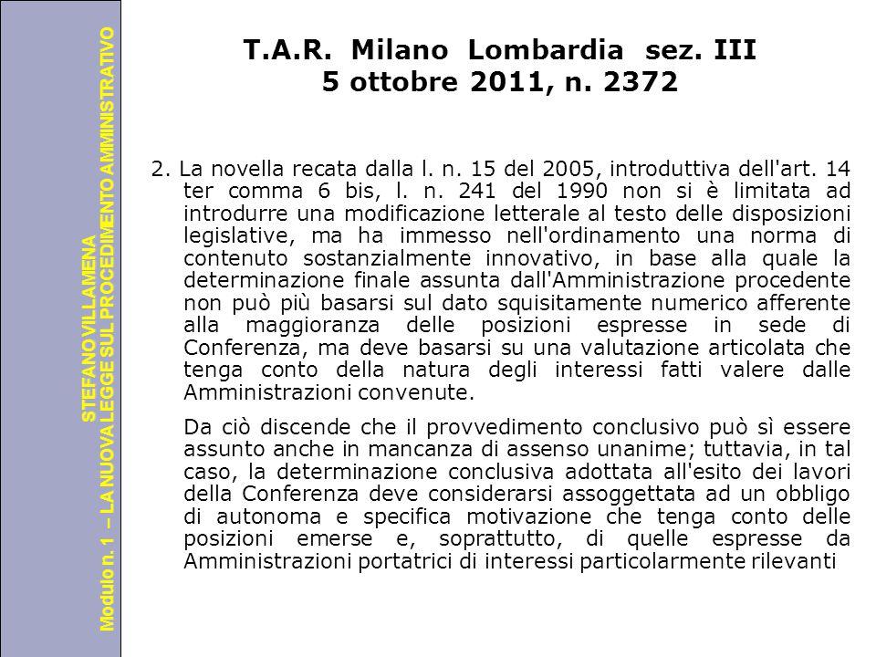 Università degli Studi di Perugia Modulo n. 1 – LA NUOVA LEGGE SUL PROCEDIMENTO AMMINISTRATIVO STEFANO VILLAMENA T.A.R. Milano Lombardia sez. III 5 ot