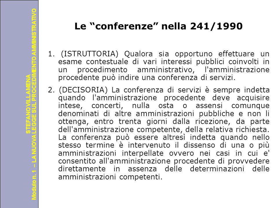 """Università degli Studi di Perugia Modulo n. 1 – LA NUOVA LEGGE SUL PROCEDIMENTO AMMINISTRATIVO STEFANO VILLAMENA Le """"conferenze"""" nella 241/1990 1. (IS"""