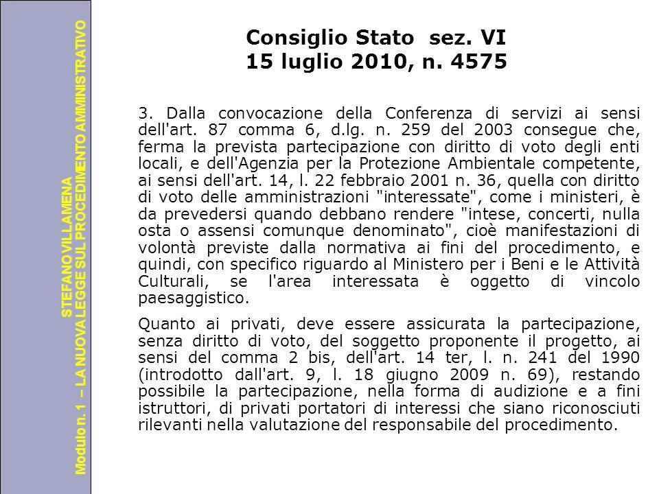 Università degli Studi di Perugia Modulo n. 1 – LA NUOVA LEGGE SUL PROCEDIMENTO AMMINISTRATIVO STEFANO VILLAMENA Consiglio Stato sez. VI 15 luglio 201