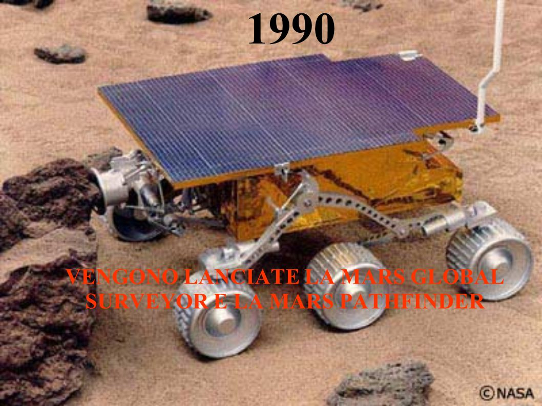 1990 VENGONO LANCIATE LA MARS GLOBAL SURVEYOR E LA MARS PATHFINDER