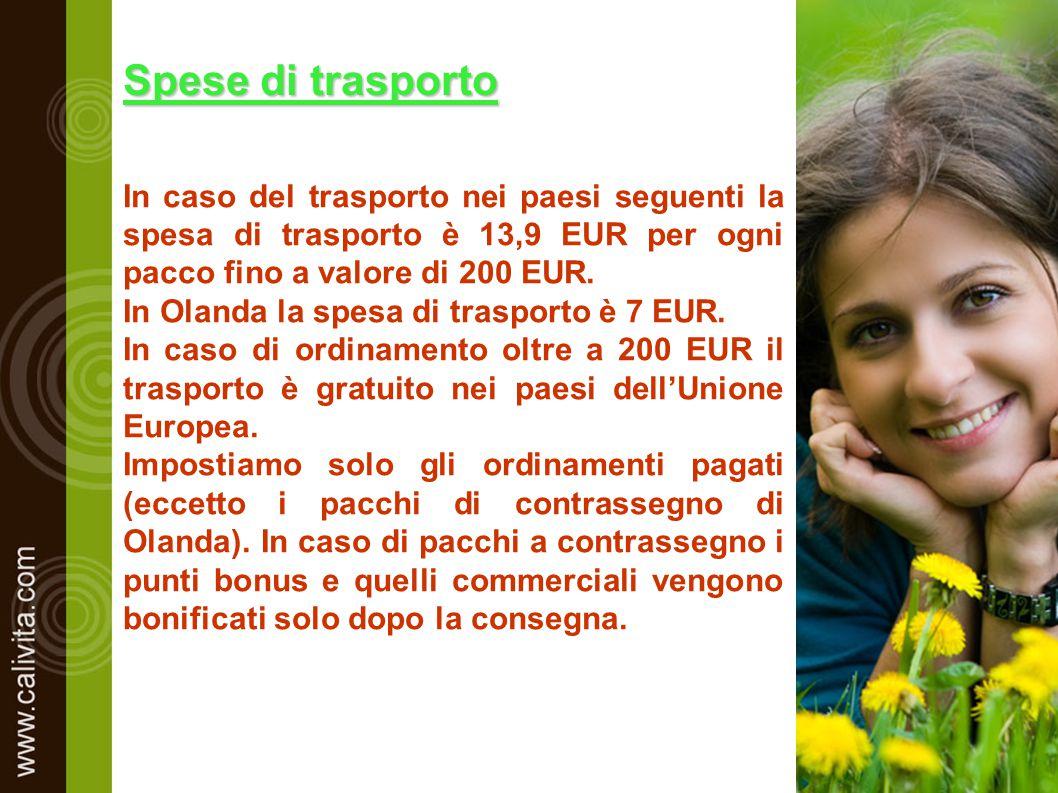 Spese di trasporto In caso del trasporto nei paesi seguenti la spesa di trasporto è 13,9 EUR per ogni pacco fino a valore di 200 EUR. In Olanda la spe