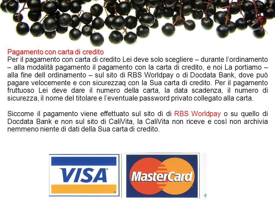 Pagamento con carta di credito Per il pagamento con carta di credito Lei deve solo scegliere – durante l'ordinamento – alla modalità pagamento il paga
