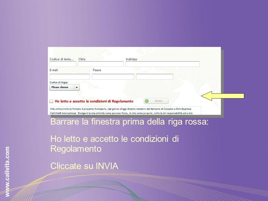 Barrare la finestra prima della riga rossa: Ho letto e accetto le condizioni di Regolamento Cliccate su INVIA