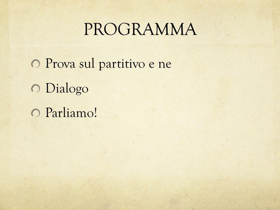 PROGRAMMA Prova sul partitivo e ne Dialogo Parliamo!