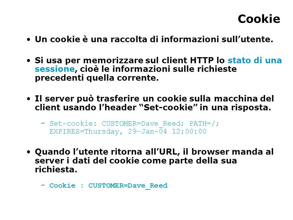 Cookie Un cookie è una raccolta di informazioni sull'utente.
