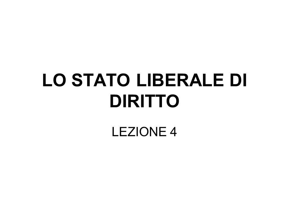 LO STATO LIBERALE DI DIRITTO LEZIONE 4