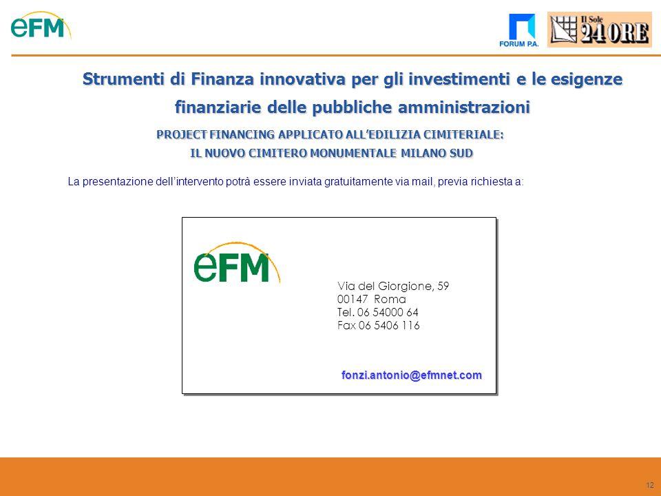 12 La presentazione dell'intervento potrà essere inviata gratuitamente via mail, previa richiesta a: PROJECT FINANCING APPLICATO ALL'EDILIZIA CIMITERI