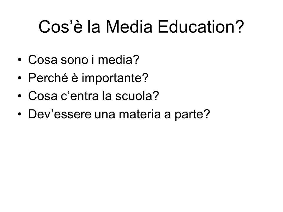 Cos'è la Media Education? Cosa sono i media? Perché è importante? Cosa c'entra la scuola? Dev'essere una materia a parte?