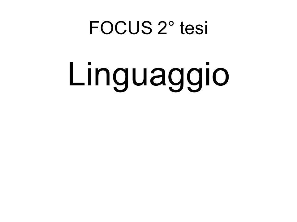 FOCUS 2° tesi Linguaggio