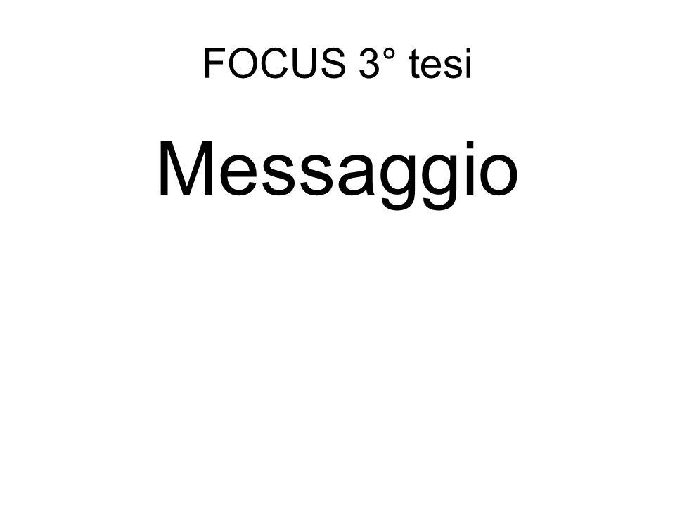 FOCUS 3° tesi Messaggio